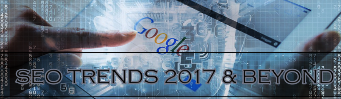 Search Engine Optimization, SEO, Trends in 2017 and Beyond