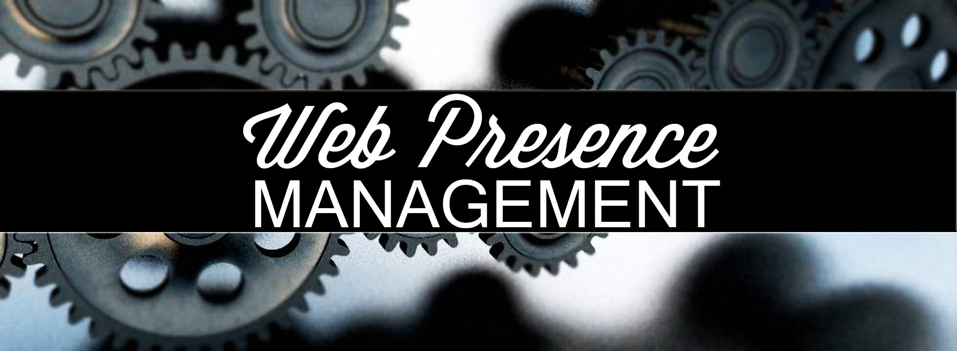 Web Presence Management. It's a Necessity!